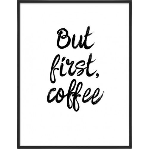 Coffee quote Art Print, 25