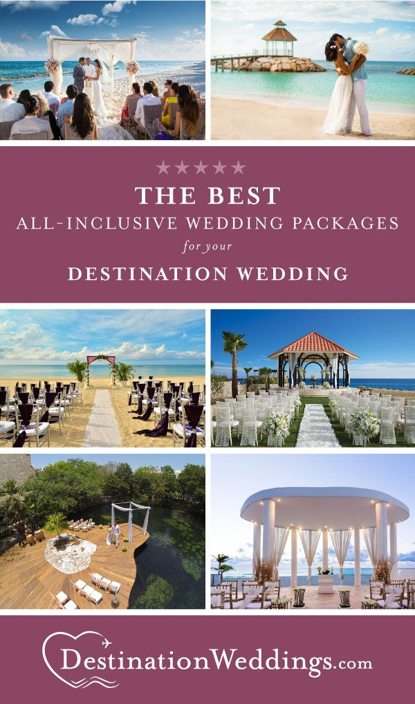 Best All Inclusive Wedding Packages Destination Weddings Destination Wedding Mexico Destination Wedding Caribbean All Inclusive Destination Weddings