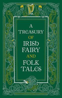 A Treasury of Irish Fairy and Folk Tales (245,12)
