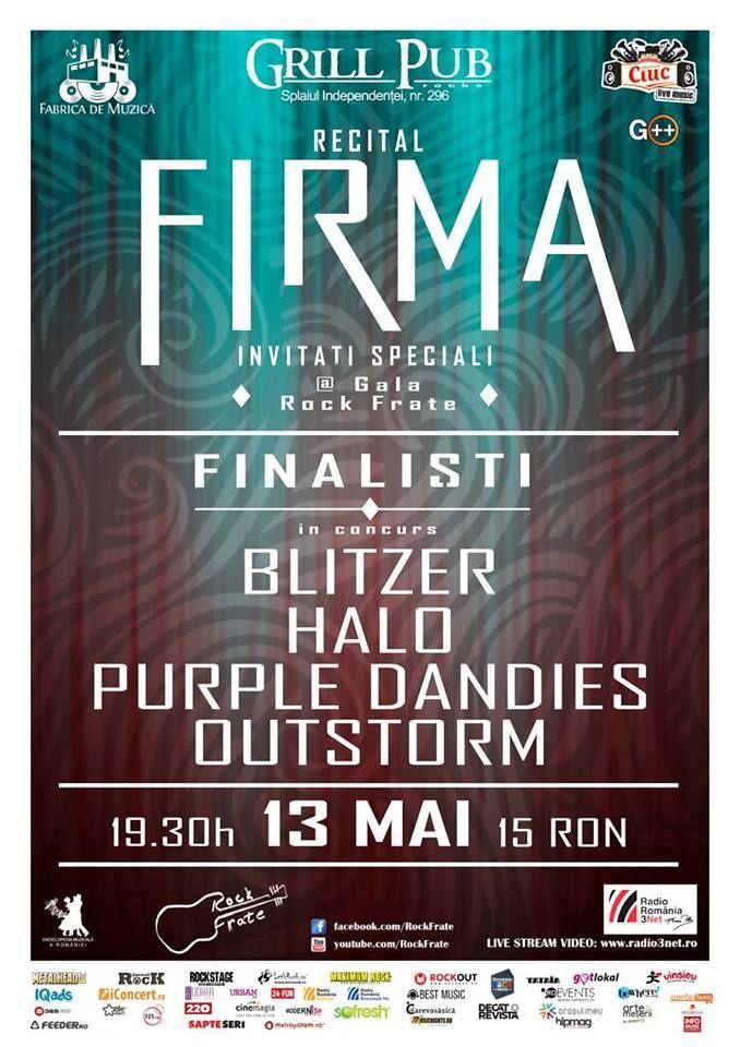 Recital FiRMA @ Gala ROCK FRATE - Finaliști: Blitzer, Halo, The Purple Dandies, Outstorm