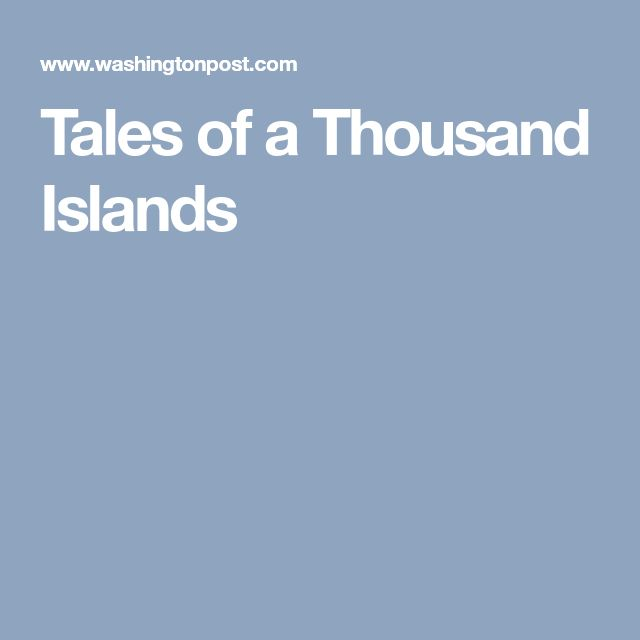 Tales of a Thousand Islands