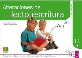 Alteraciones de lecto-escritura. 1.1A (6-8 años). Narciso García Nieto. ICCE, 2010