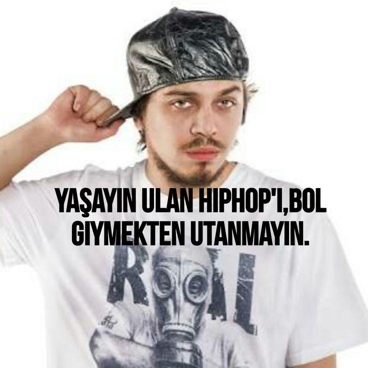 Yaşayın ulan Hiphop'ı,bol giymekten utanmayın.#hidra
