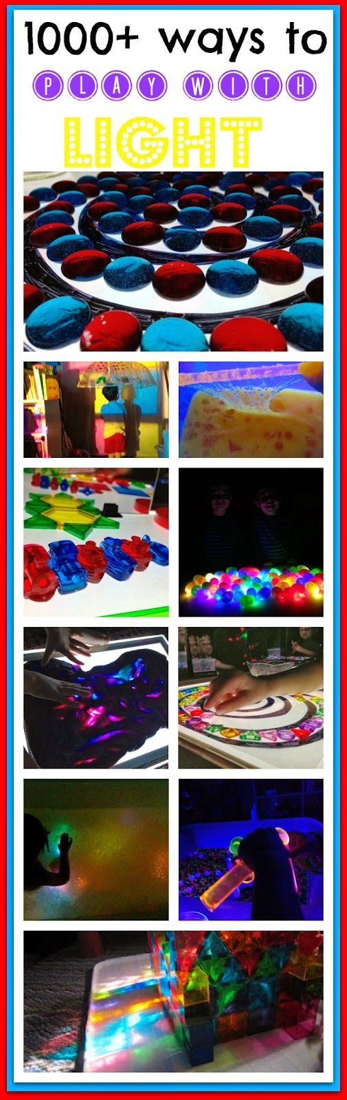 1000+ ways to play with LIGHT! Light table, overhead projector, black light, glow sticks, glow baths, LED lights, and more!