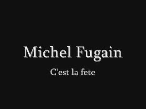 MICHEL FUGAIN C'est la fete