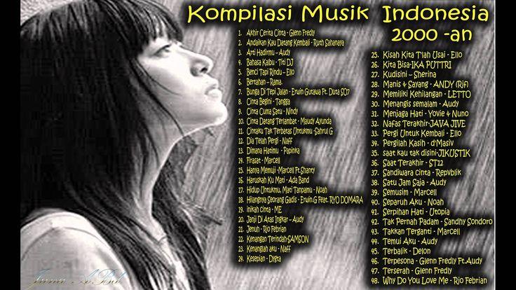 Kumpulan Musik Pop Indonesia  Galau,Sedih,Bahagia dan Romantis