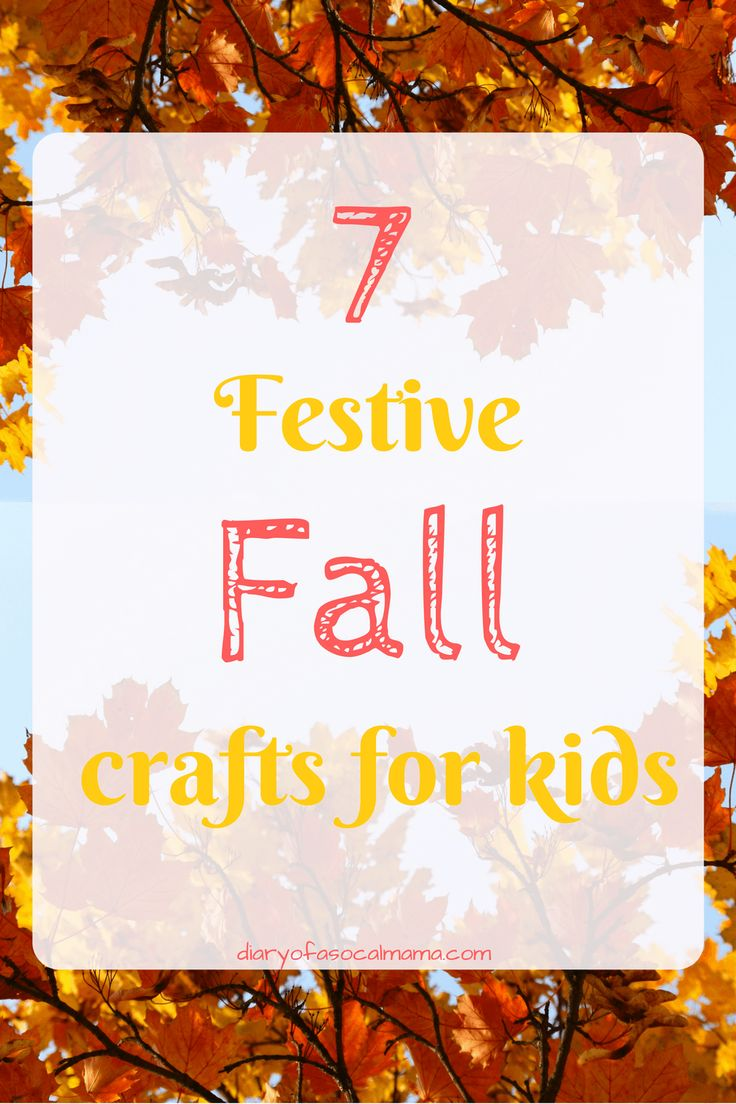 7 easy and festive fall crafts for kids. Sure to delight the kids while keeping it simple for the adults.