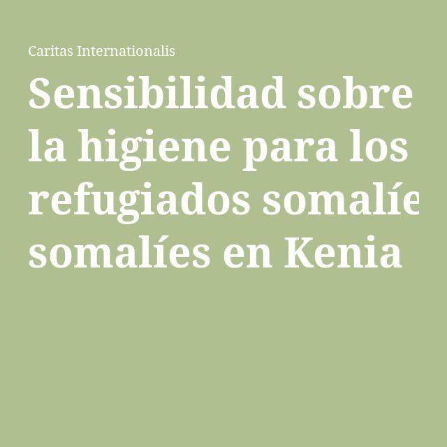 Sensibilidad sobre la higiene para los refugiados somalíes en Kenia