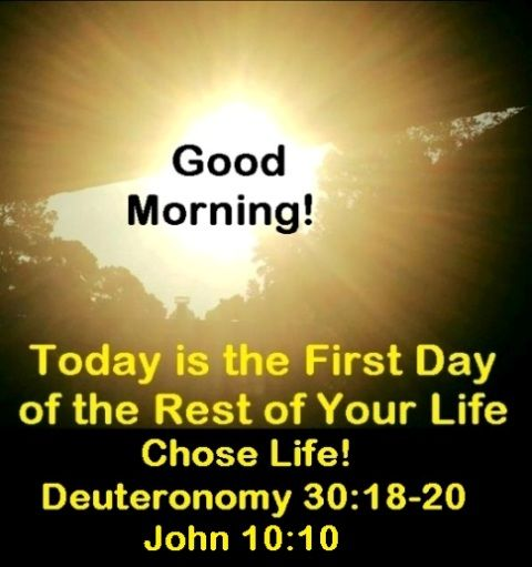 God Morning from Trinity, TX Today is Saturday September 23, 2017 Day 266 on the 2017 Journey Make It A Great Day, Everyday! Today is the First Day of the Rest of Your Life!!! Chose Life! Today's Scripture:Deuteronomy 30:18-20;John 10:10 https://www.biblegateway.com/passage/?search=Deuteronomy+30%3A18-20%3BJohn+10%3A10&version=NKJV  I have set before you life and death, blessing and cursing; therefore choose life, that both you and your descendants may live;...Insp Song…