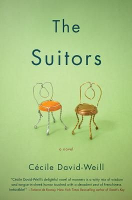 The Suitors by Cécile David-Weill -- Two sisters in their early thirties are faced with the unacceptable idea that their parents may sell the family summer house on the coast of France. What is to be done? Perhaps find rich husbands -- Downton Abbey goes to France! --Richard