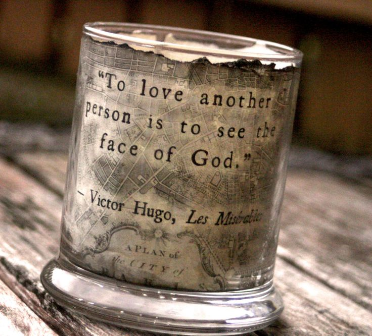 """To love another person is to see the face of God."" -"