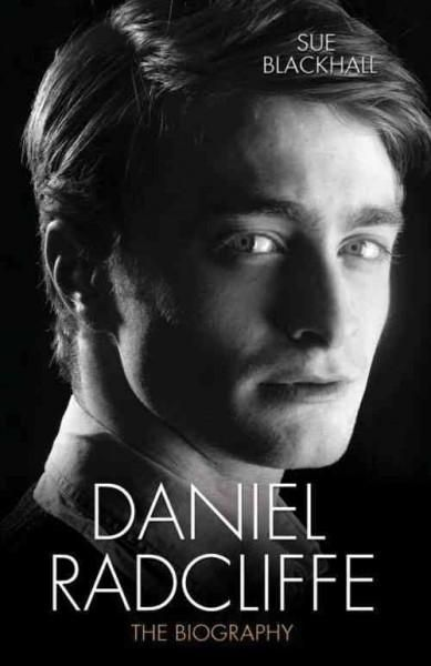 The true story of the Half-Blood Prince who has become a fullblooded actor and level-headed young adult Danielle Radcliffe went from shy schoolboy to the world's most famous boy wizard overnight. Just