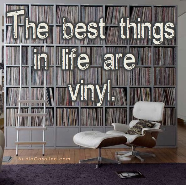 The best things in life are vinyl.
