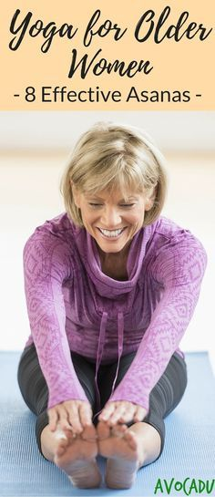 Yoga for Older Women, 8 Effective Asanas #yoga #zen