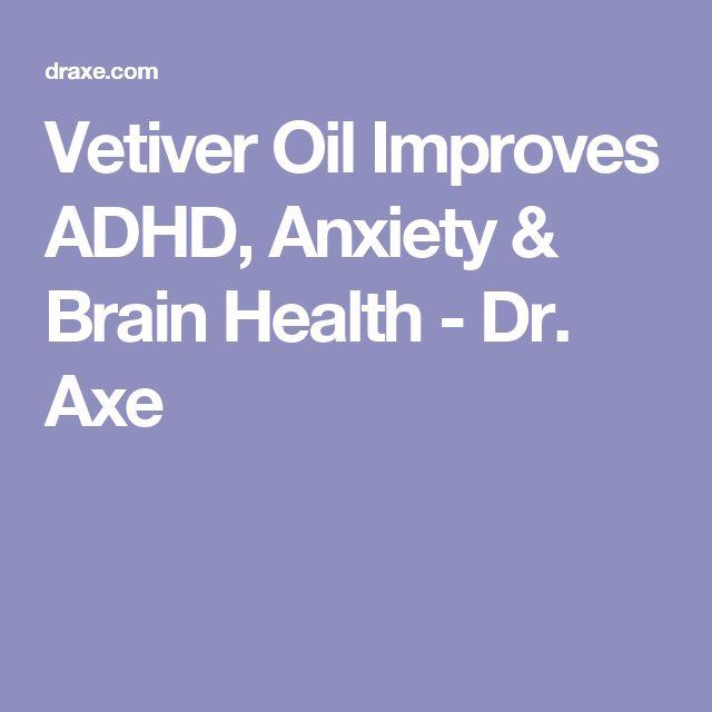 Vetiver Oil Improves ADHD, Anxiety & Brain Health - Dr. Axe