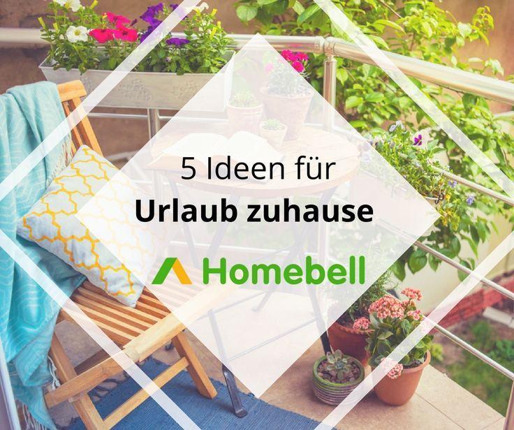5 Ideen Fur Ihren Urlaub Zu Hause Wir Sind Homebell Mit Bildern