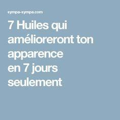 7 Huiles qui amélioreront ton apparence en 7 jours seulement