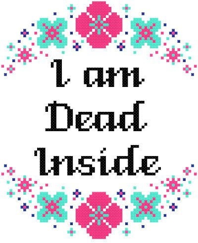 Dead Inside Cross Stitch Pattern Quote, Funny Quote Cross Stitch Pattern Modern, Floral Cross Stitch, Flowers Cross Stitch, Dead Quote PDF This PDF counted cross stitch pattern available for instant download. Floss: DMC Fabric: AIDA 14-count ( other AIDA Fabric Counts may be used, the finished pattern will be different in size) Number of Colors: 4 Full Cross stitches only Size: 71 x 86 stitches ( 5.07 x 6.14 on 14 ct Aida) There is no background to be stitched. You can play around with…
