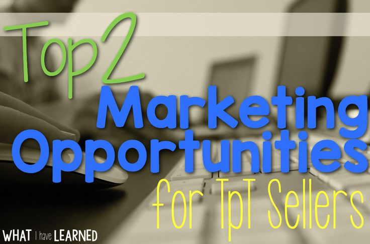 Top 2 Marketing Opportunities for TpT Sellers • What I Have Learned