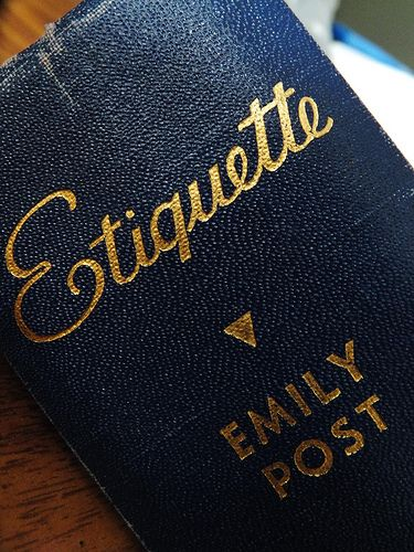 emily post - Everyone should have read this at one time her their life