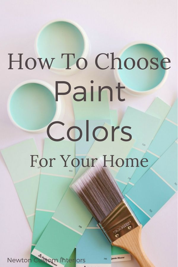 Learn how to choose paint colors for your home.  #newtoncustominteriors #paintcolors #paint