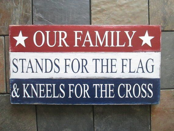 Our Family Stands for the Flag & Kneels for the Cross Rustic Sign, American Flag Decor, 20″ x 10.5″,
