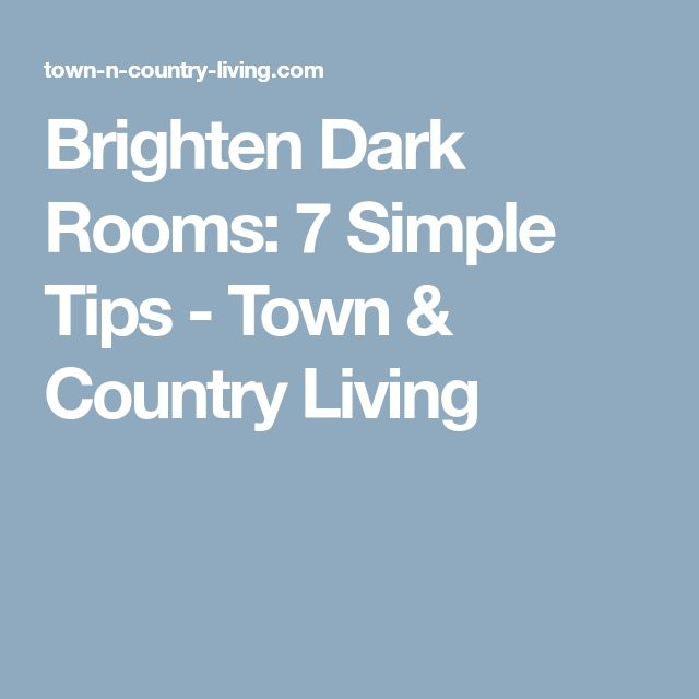 Brighten Dark Rooms: 7 Simple Tips - Town & Country Living