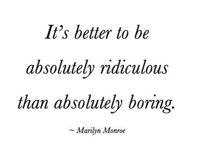 RidiculousMarilyn Monroe, Life, Inspiration, Quotes, Marilynmonroe, So True, Things, Living, Absolute Ridiculous
