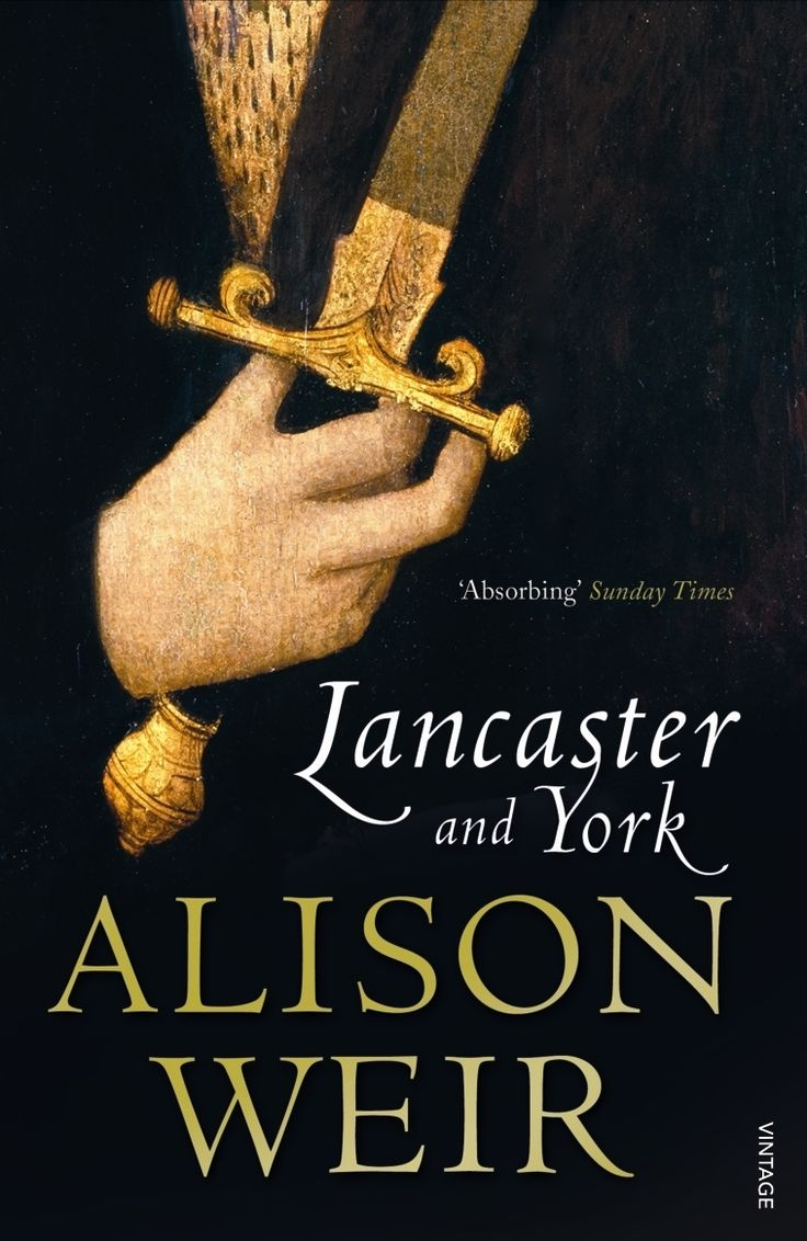 Lancaster And York: The Wars Of The Roses By Alison Weir