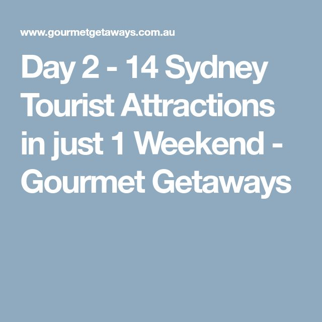Day 2 - 14 Sydney Tourist Attractions in just 1 Weekend - Gourmet Getaways