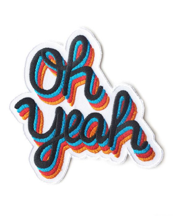 Oh Yeah Patch - $6.99 https://www.strange-ways.com/collections/flair/products/oh-yeah-patch