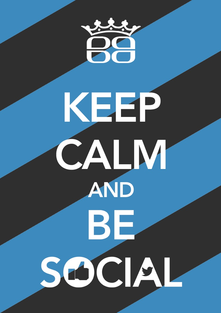 keep calm and be social
