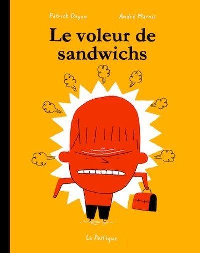 Le voleur de sandwichs,  André Marois, Patrick Doyon, La Pastèque, 2015