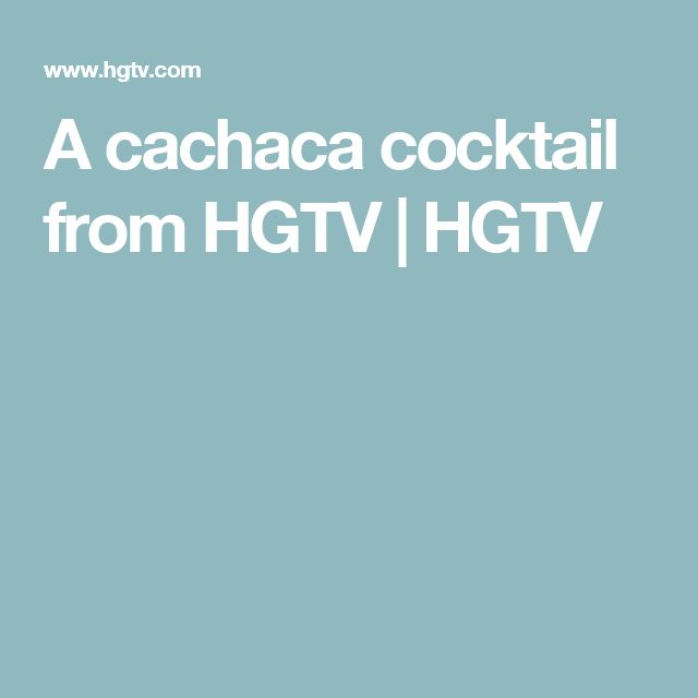 A cachaca cocktail from HGTV | HGTV