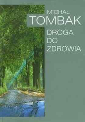 Droga do Zdrowia -   Tombak Michał , Zdrowia.