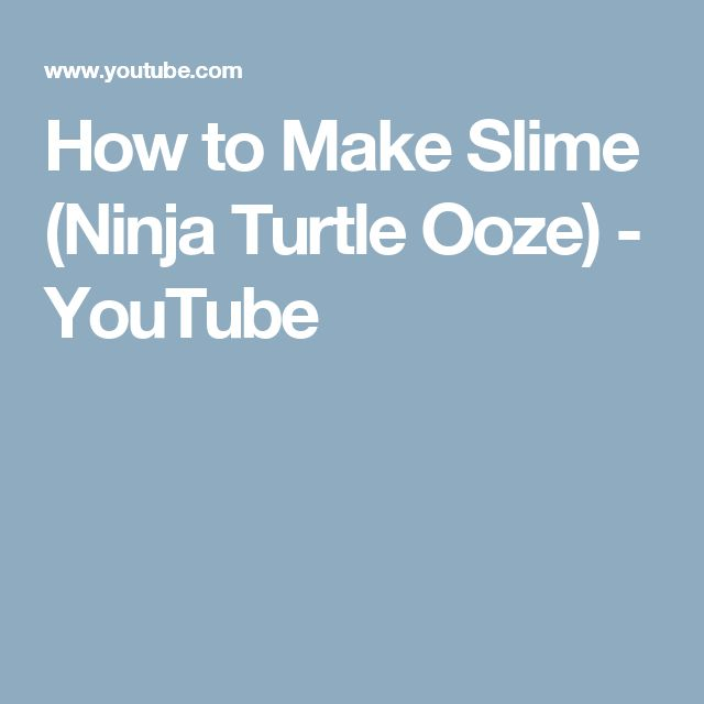 How to Make Slime (Ninja Turtle Ooze) - YouTube