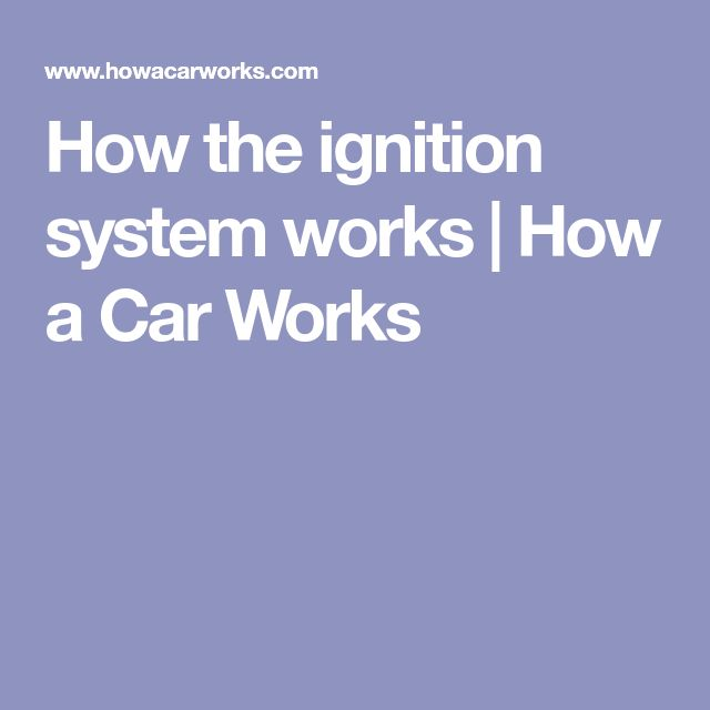 How the ignition system works | How a Car Works