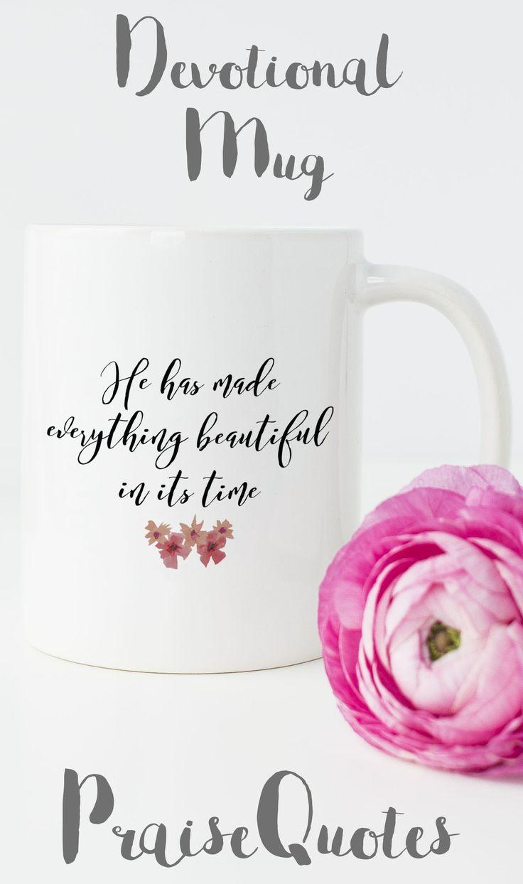https://praisequotes.myshopify.com/products/he-has-made-everything-mug-classical-white-mug-11-oz