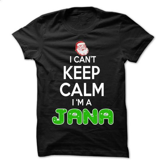 Keep Calm JANA... Christmas Time - 0399 Cool Name Shirt ! - #tee shirts #hoodies for women. GET YOURS => https://www.sunfrog.com/LifeStyle/Keep-Calm-JANA-Christmas-Time--0399-Cool-Name-Shirt-.html?60505