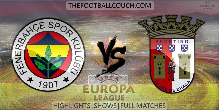 [Video] Europa League Fenerbahce vs Sporting Braga Highlights - http://ow.ly/Zjzqv - #Fenerbahce #SportingBraga #soccer #Europa League #football #soccerhighlights #footballhighlights #europeanfootball #UEFAEuropaLeague #thefootballcouch