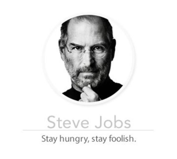 Stay Hungry, Stay Foolish. | Steve jobs quotes, Steve jobs ...