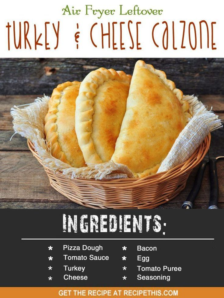 Air Fryer Recipes | air fryer leftover turkey and cheese calzone recipe from RecipeThis.com
