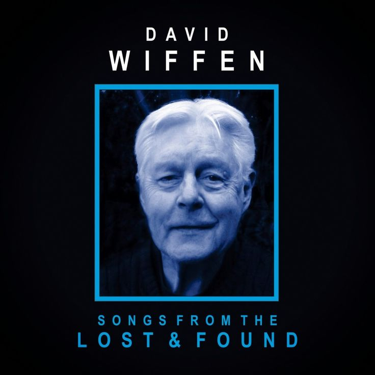 Folk Roots/Folk Branches with Mike Regenstreif: David Wiffen – Songs from the Lost & Found