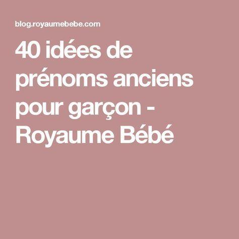 40 idées de prénoms anciens pour garçon - Royaume Bébé