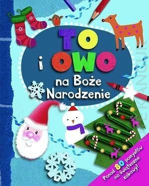 To i owo na Boże Narodzenie. Ponad 80 pomysłów na świąteczne zabawy! - Kangur księgarnia - Myślanki Kraków