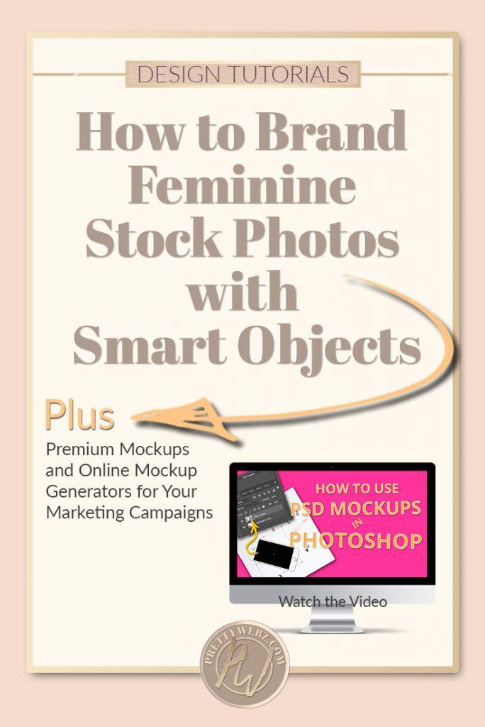 How To Brand Feminine Stock Photos With Smart Objects Prettywebz Media Business Templates Graphics Feminine Stock Photos Stock Photos Stock Photography