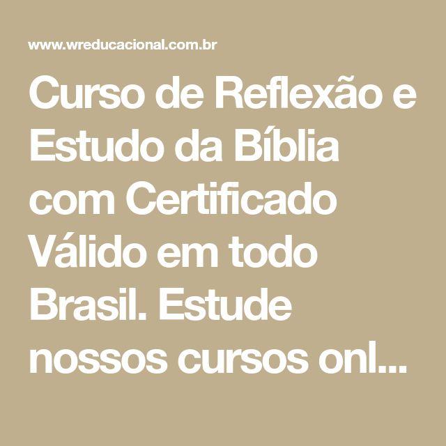 Curso de Reflexão e Estudo da Bíblia com Certificado Válido em todo Brasil. Estude nossos cursos online grátis com opção de certificado.