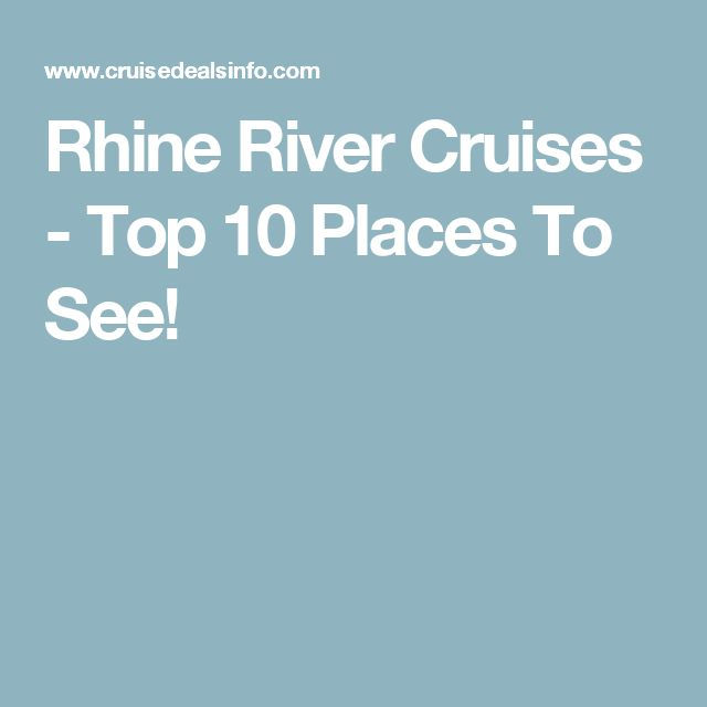 Rhine River Cruises - Top 10 Places To See!