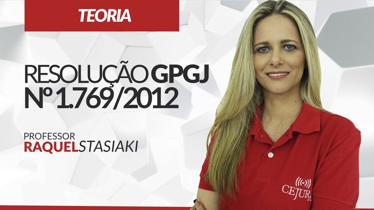 Resolução GPGJ 1.769/2012 - MP/RJ - Professora Raquel Stasiaki