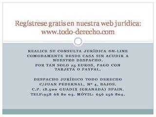 TODO-DERECHO DESPACHO JURÍDICO : Por tan solo 25 Euros resuelva su duda jurídica en...